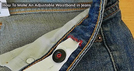 How To Make An Adjustable Waistband In Jeans | Crafts and DIY | Scoop.it