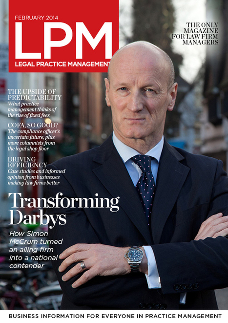 LPM magazine: February 2014, issue 1 | Legal Support Network | Law firm management | Scoop.it