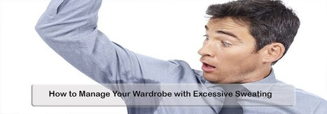 Excessive Sweating and the Clothes You Wear   Botox   Scoop.it