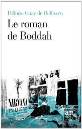 Le roman de Boddah, Héloïse Guay de Bellissen - Blog de critiques de livres sur Critique-moi ! | Romans français | Scoop.it