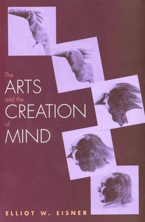 The Arts and the Creation of Mind - Eisner, Elliot W. - Yale University Press | Taktueftir | Scoop.it