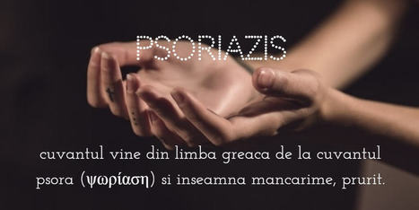 Psoriazis: simptome, manifestare si cauze * Invatam Impreuna | Sanatate. Frumusete. Vitalitate. | Scoop.it