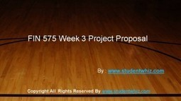 FIN 575 Week 3 Project Proposal | UOP Entire Course | Scoop.it