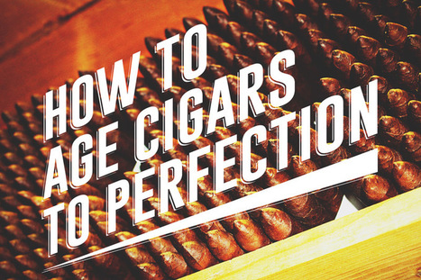 How to Age Your Cigars to Perfection | Cigars n Stuff | Scoop.it