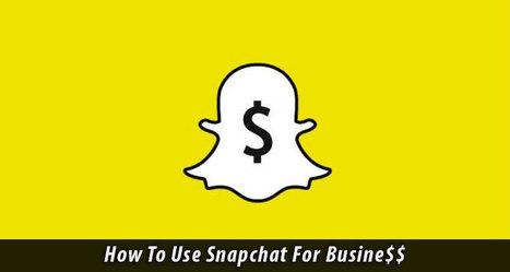 5 Ways To Use Snapchat For Business Marketing | Nebseo Digital Marketing world | Scoop.it