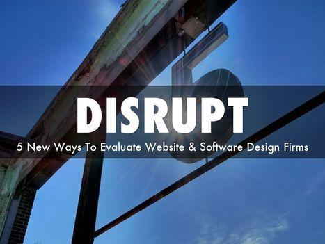 Evaluate Web Design Companies Who Can DISRUPT via @HaikuDeck | BI Revolution | Scoop.it