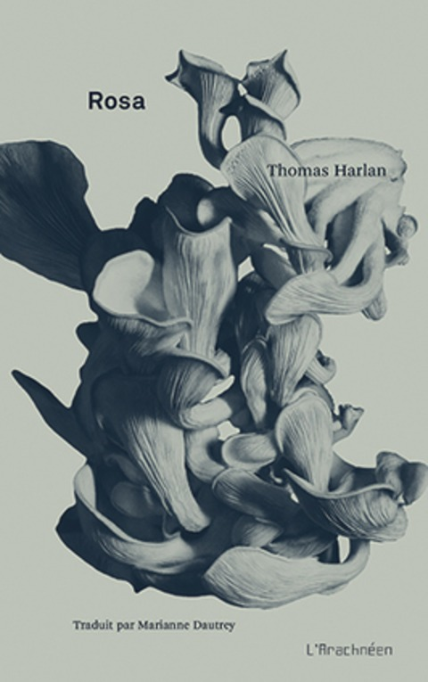 "[parution] ""Rosa"" de Thomas Harlan, en traduction française de Marianne Dautrey 