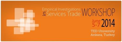 "Empirical Investigations in Services Trade Workshop (TEDU, Ankara, Turkey)   ""EE""   Economics & Economists - İktisat & İktisatçılar   Scoop.it"