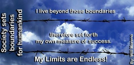 MY LIMITS ARE ENDLESS! - Motivational Quotes By Will Moreno | Motivational Quotes and Images | Scoop.it