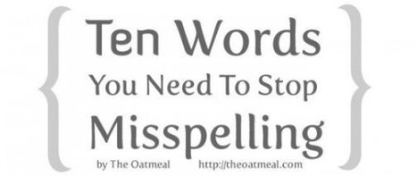 Ten Words You Need to Stop Misspelling   Teaching a Modern Business Communication Course   Scoop.it