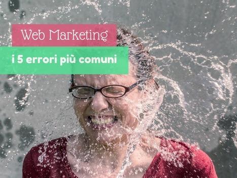 Web Marketing: i 5 errori più comuni - IM Evolution Blog   Web Marketing   Scoop.it