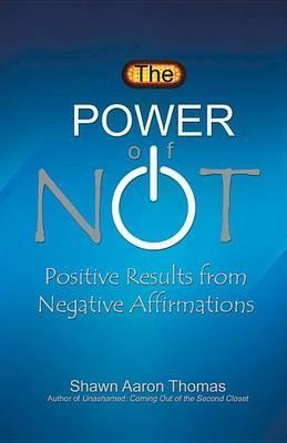 """Amazon.com: Customer Reviews: The Power of Not: Positive Results from Negative Affirmations 