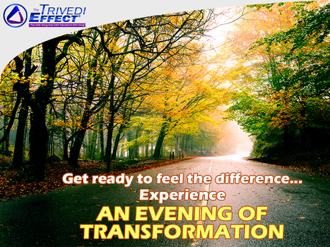 The Trivedi Effect® - A transformational phenomenon that may enhance your life forever | Health and Wellness | Scoop.it