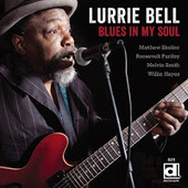 Lurrie Bell - Blues in My Soul (Delmark, 2013) | American Crossroads | Scoop.it