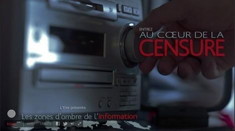 Au Coeur De La Censure / Les Zones d'Ombre de l'Information | L'actualité du webdocumentaire | Scoop.it