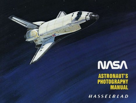 Astronaut's Photography Manual | Everything Photographic | Scoop.it