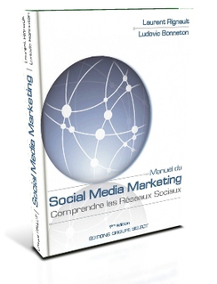 [Livre] Manuel Social Media Marketing Comprendre les réseaux sociaux ! Laurent Rignault et Ludovic Bonneton | Social Media Curation par Mon Habitat Web | Scoop.it