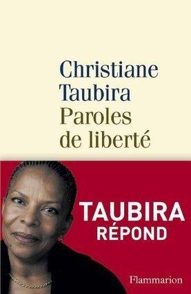Paroles de liberté : Christiane Taubira répond aux insultes raciales | Les livres - actualités et critiques | Scoop.it