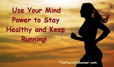 Use Your Mind Power to Stay Healthy   Advice for Runners   Scoop.it