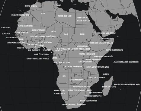 Africa4 - Que veulent dire les noms des pays africains ? - Libération.fr | Géopolitique & Cartographie | Scoop.it