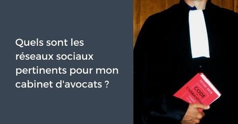 Quels sont les réseaux sociaux pertinents pour mon cabinet d'avocats ? | Scoop4learning | Scoop.it