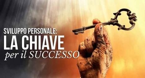 Sviluppo Personale: la Chiave per il Successo | Sviluppo Personale e Professionale | Scoop.it