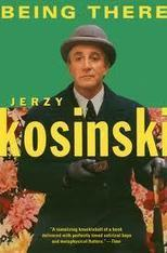 "June 28, 2013, Book - ""Being There"" by Jerzy Kosinski 