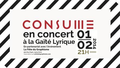 CONSUME - Site officiel: CONCERT // LA FETE DU GRAPHISME ... | graphiste | Scoop.it
