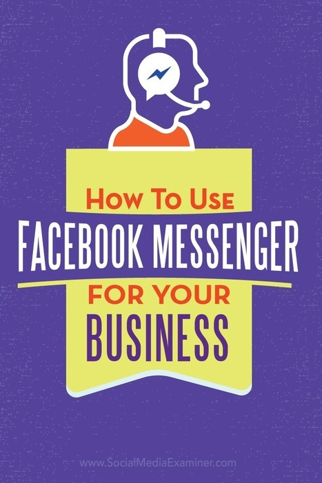 How to Use Facebook Messenger for Your Business | Social Media, SEO, Mobile, Digital Marketing | Scoop.it