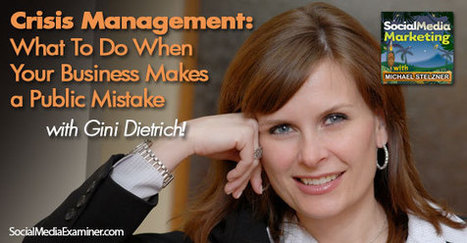 Crisis Management: What to Do When Your Business Makes a Public Mistake : Social Media Examiner | Leadership and Management | Scoop.it