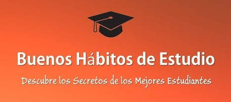 10 Hábitos de Estudio usados por los Estudiantes más Exitosos | Educación, Formación y Nuevas Tecnologías | Scoop.it