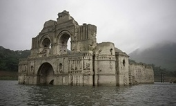 Drought causes 450-year-old Mexican church to emerge from reservoir | Quite Interesting News | Scoop.it