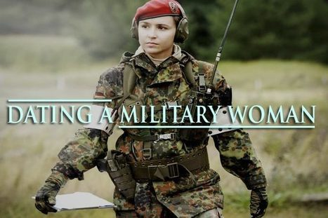 How to date a military woman – 4 important tips | WikiYeah | Scoop.it