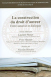 La construction du droit d'auteur : Entre autarcie et dialogue (L. Pfister et Y. Mausen) | Nouveaux ouvrages du centre de documentation du CECOJI | Scoop.it