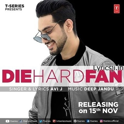 Die Hard Fan Avi J Lyrics | Video | Deep Jandu Songs Mp3 Download | Latest Best Punjabi Bollywood Songs Djpunjab Music Mp3 Hindi Songs | Scoop.it