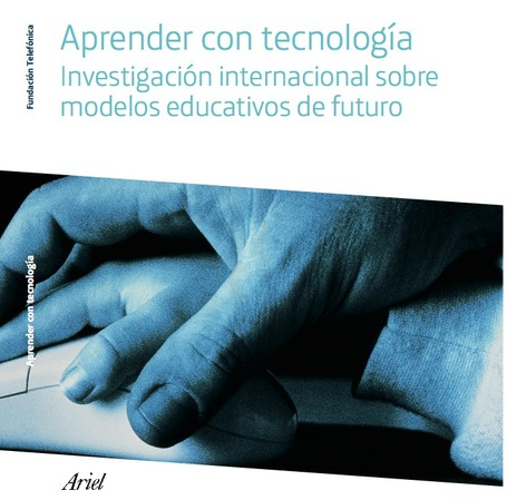 Aprender con tecnologías. Investigación internacional sobre modelos educativos del futuro | Create, Innovate & Evaluate in Higher Education | Scoop.it