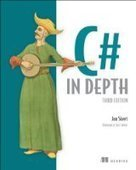 C# in Depth, 3rd Edition - Free eBook Share | C# | Scoop.it