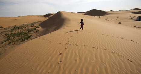 Living in China's Expanding Deserts | Sustain Our Earth | Scoop.it