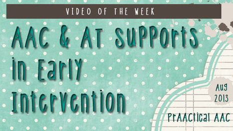 AAC & AT Supports in Early Intervention - PrAACtical AAC ... | Kate Ahern AAC | Scoop.it