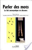 J. Authier-Revuz et al. (dir), Parler des mots, 2003 | Théorie du discours 2. 1980-2000 | Scoop.it