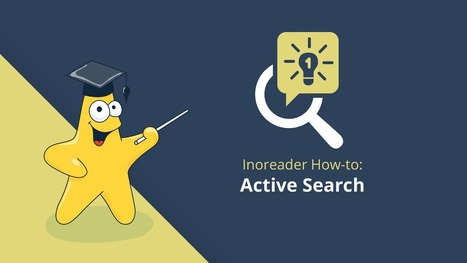 Inoreader How-to: Monitor hot topics with Active Search | RSS Circus : veille stratégique, intelligence économique, curation, publication, Web 2.0 | Scoop.it