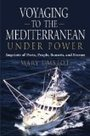 VOYAGING TO THE MEDITERRANEAN UNDER POWER: Imprints of Ports, People, Sunsets, | Classified Websites In Pakistan | Scoop.it