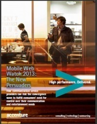 Mobile Web Watch 2013: The New Persuaders (Accenture) | mobile! | Scoop.it