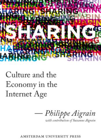 Sharing: Culture and the Economy in the Internet Age – par Philippe Aigrain   La Quadrature du Net   Education & Numérique   Scoop.it