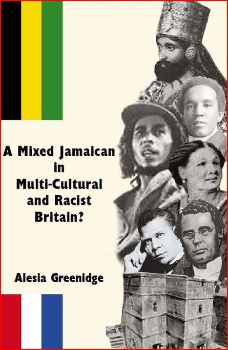 A Mixed Jamaican in Multi-Cultural and Racist Britain? by Alesia Greenidge | Fabulous Feminism | Scoop.it