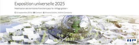 MOBILISATION des territoires franciliens pour l'Expo universelle 2025 | URBANmedias | Scoop.it