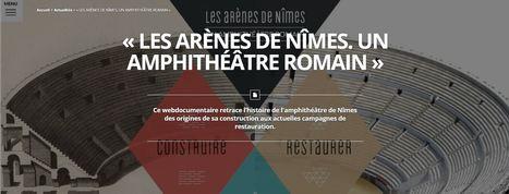 #webdoc « Les arènes de Nîmes. Un amphithéâtre romain » | Enseigner l'Histoire-Géographie | Scoop.it