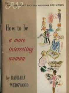 Old Etiquette Books: How To Be A More Interesting Woman | Collectors' Blog | You Call It Obsession & Obscure; I Call It Research & Important | Scoop.it
