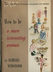 Old Etiquette Books: How To Be A More Interesting Woman | Collectors' Blog | Herstory | Scoop.it