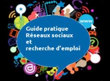 Guide pratique Réseaux sociaux et recherche d'emploi | Réseaux sociaux, Médias Sociaux, Identité Numérique, Communication | Scoop.it